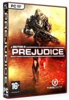 Section 8: Prejudice(Repack) [2011, Action (Shooter) / 3D / 1st Person]